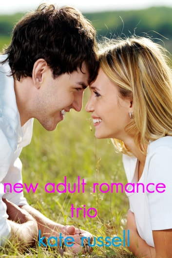 New Adult Romance Trio - Sweet Romance ebook by Kate Russell