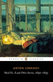 Ward No. 6 and Other Stories, 1892-1895 ebook by Anton Chekhov,Ronald Wilks