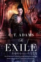 The Exile - Book One of the Fae ebook by C.T. Adams