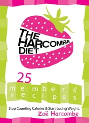 The Harcombe Diet: 25 Members' Recipes ebook by Zoe Harcombe