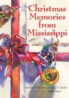 Christmas Memories from Mississippi ebook by Charline R. McCord,Judy H. Tucker,Wyatt Waters