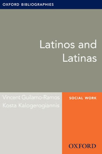 Latinos and Latinas: Oxford Bibliographies Online Research Guide ebook by Vincent Guilamo-Ramos,Kosta Kalogerogiannis