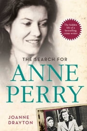 The Search for Anne Perry - The Hidden Life of a Bestselling Crime Writer ebook by Joanne Drayton
