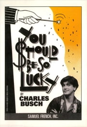 You Should Be So Lucky ebook by Charles Busch