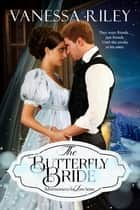 The Butterfly Bride ebook by Vanessa Riley