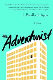 The Adventurist - A Novel ebook by J. Bradford Hipps
