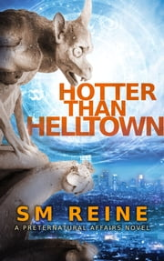 Hotter Than Helltown - An Urban Fantasy Mystery ebook by SM Reine