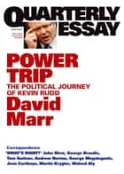 Quarterly Essay 38 Power Trip - The Political Journey of Kevin Rudd ebook by