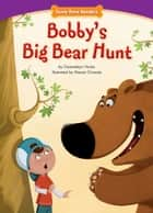 Bobby's Big Bear Hunt ebook by Gwendolyn  Hooks, Alessia Girasole