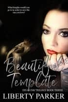 Beautiful Template - Diva's Ink, #3 ebook by Liberty Parker