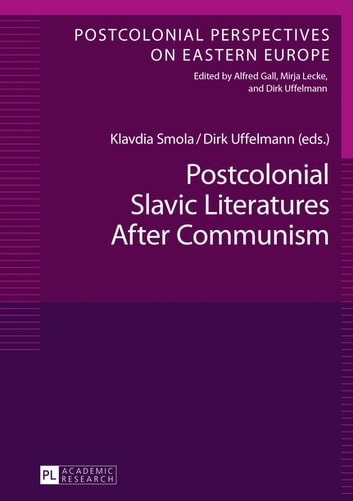Postcolonial Slavic Literatures After Communism ebook by