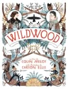 Wildwood ebook by Colin Meloy,Carson Ellis