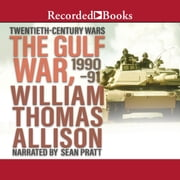 The Gulf War, 1990-91 audiobook by William Thomas Allison