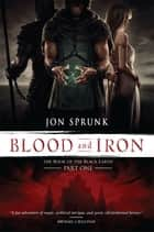 Blood and Iron ebook by Jon Sprunk