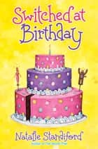 Switched at Birthday ebook by Natalie Standiford