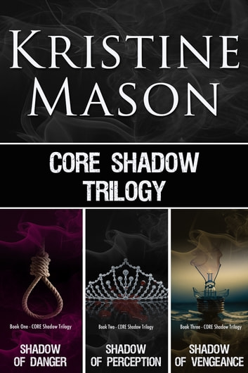 C.O.R.E. Shadow Trilogy ebook by Kristine Mason