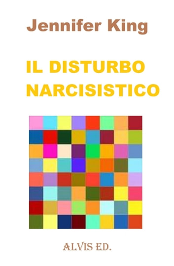 Il Disturbo Narcisistico ebook by Jennifer King