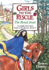 Girls to the Rescue (free sample story) The Royal Joust - The Royal Joust ebook by Bruce Lansky