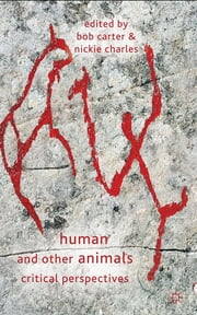 Human and Other Animals - Critical Perspectives ebook by Dr Bob Carter,Professor Nickie Charles