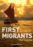 First Migrants ebook by Peter Bellwood