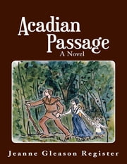 Acadian Passage ebook by Jeanne Register