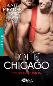 Point de fusion - Hot in Chicago, T1.5 eBook by Florence Moreau, Kate Meader