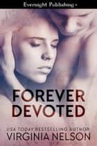 Forever Devoted ebook by Virginia Nelson