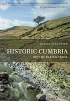 Historic Cumbria ebook by Beth & Steve Pipe