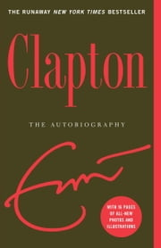 Clapton - The Autobiography ebook by Eric Clapton