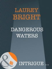 Dangerous Waters (Mills & Boon Intrigue) ebook by Laurey Bright