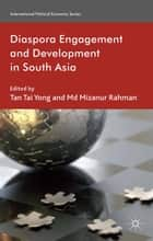 Diaspora Engagement and Development in South Asia ebook by T. Yong,M. Rahman