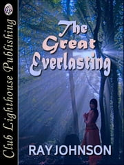 The Great Everlasting ebook by Ray Johnson,Ray Johnson & T.L. Davison