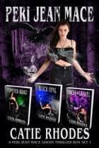 Peri Jean Mace Ghost Thriller Box Set 1 - Books 1-3: Forever Road, Black Opal, Rocks & Gravel ebook by