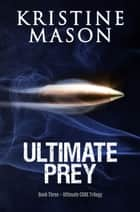 Ultimate Prey ebook by Kristine Mason