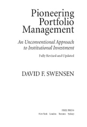 Pioneering Portfolio Management - An Unconventional Approach to Institutional Investment, Fully Revised and Updated ebook by David F. Swensen