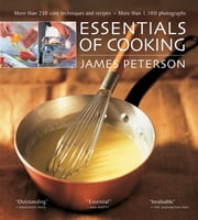 Essentials of Cooking ebook by James Peterson