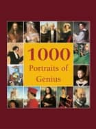 1000 Portraits of Genius ebook by Victoria Charles, Klaus Carl