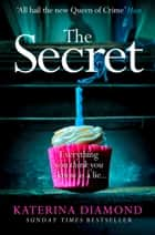 The Secret: The terrifying new crime book from grip-lit bestseller Katerina Diamond ebook by Katerina Diamond