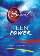 The Secret to Teen Power ebook by Paul Harrington
