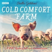 Cold Comfort Farm - A BBC Radio 4 full-cast dramatisation audiobook by Stella Gibbons