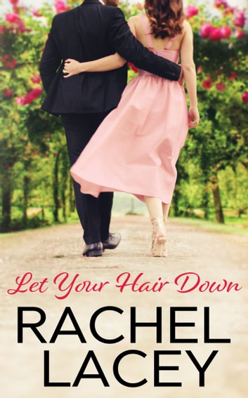 Let Your Hair Down ebook by Rachel Lacey