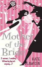 Mother of the Bride ebook by Kate Lawson