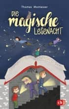 Die magische Lesenacht ebook by Thomas  Montasser, Sandy Thißen