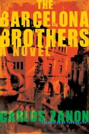 The Barcelona Brothers ebook by Carlos Zanon,John Cullen