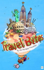 Travel Bites (Anglicised Text) ebook by The Hungry Traveller