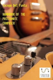 Handbook of the Passionate Composer ebook by Iacopo Del Panta