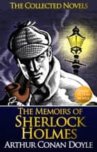 The Memoirs of Sherlock Holmes (Illustrated) - By Arthur Conan Doyle ebook by Sir Arthur Conan Doyle