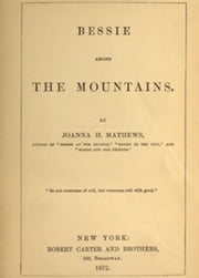Bessie among the Mountains (Illustrated) ebook by Joanna H. Mathews
