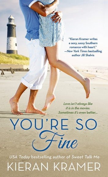 You're So Fine - A Novel ebook by Kieran Kramer