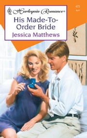 His Made-to-Order Bride ebook by Jessica Matthews